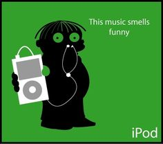 This music smells funny.
