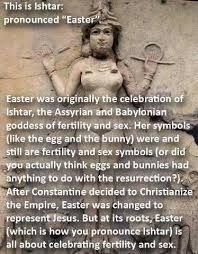 This is not entirely accurate. Eostre is an Anglo-Saxon goddess of Spring, rebirth and fertility. Bunnies and eggs are symbols of fertility and Spring, and are sacred to Eostre. Eostre and Ishtar are not the same goddess. Ishtar Easter, Les Religions, Jehovah's Witnesses, History Facts, Study History, Strange History, History Photos, Christianity, Einstein