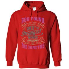 God found some of the Strongest Women and made them Fire Inspectors T Shirts, Hoodies. Get it now ==► https://www.sunfrog.com/LifeStyle/God-found-some-of-the-Strongest-Women-and-made-them-Fire-Inspectors-5336-Red-16474393-Hoodie.html?57074 $39.9