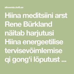 Hiina meditsiini arst Rene Bürkland näitab harjutusi Hiina energeetilise tervisevõimlemise qi gong'i lõputust varasalvest. - DELFI Math Equations