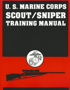 Marine Corps Scout/Sniper Training Manual by Us Government - Desert Publications