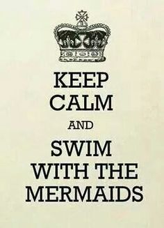 Keep calm and swim with the mermaids