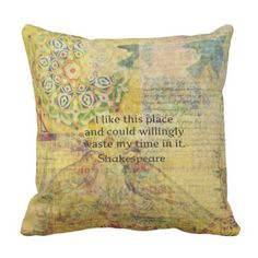 "Shakespeare funny quote ""I like this place.... Throw Pillow"