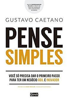 Pense Simples por Gustavo Caetano