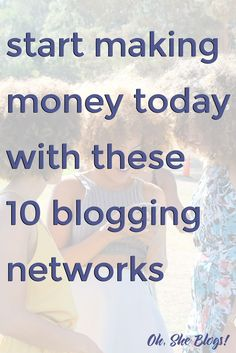 10 blogging networks to join now if you want to make money blogging + access to 25 more networks!
