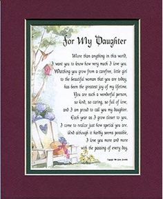 A Gift for a Daughter. #47, a Touching 8x10 Poem, Double-matted in Burgundy Over Dark Green and Enhanced with Watercolor Graphics. A Daughter Poem.