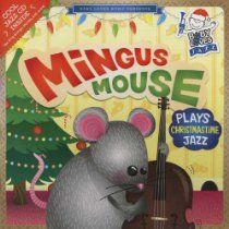 Mingus Mouse Plays Christmastime Jazz (Baby Loves Jazz) by Andy Blackman Hurwitz Jazz Cd, Cool Jazz, Music Ed, Baby Music, Christmas Tunes, Thing 1, The Night Before Christmas, Reading Levels, Clarinet