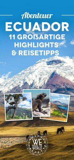 Ecuador Tipps: Unsere 11 Highlights, die du auf deiner Ecuador Reise auf keinen Fall verpassen solltest!