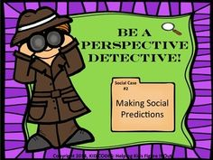 "Perspective Detective! Making Social PredictionsA fun way to work on perspective taking with your students. These scenario cards help students think about what they need to know in order to make ""Pretty Good Predictions"" and why that is important."