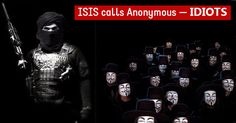 "ISIS Calls Anonymous ""IDIOTS"" and Issues 5 Lame Tips for its ..."