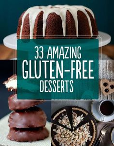 Amazing Gluten-Free Desserts 33 Amazing Gluten-Free Desserts Some of these can be made vegan. Check out the recipes and try some vegan Amazing Gluten-Free Desserts Some of these can be made vegan. Check out the recipes and try some vegan substitutes Gluten Free Deserts, Gluten Free Sweets, Foods With Gluten, Gluten Free Cooking, Christmas Gluten Free Desserts, Thanksgiving Desserts, Patisserie Sans Gluten, Dessert Sans Gluten, Gf Recipes