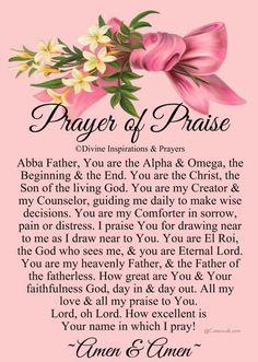 Prayer of Praise Prayer Of Praise, Prayer Of Thanks, Prayer For Today, Prayer For Family, Prayer Verses, Faith Prayer, God Prayer, Power Of Prayer, Praise God