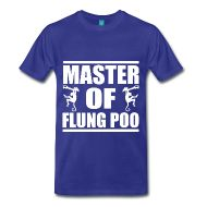Master of flung poo t-shirt