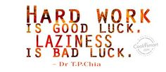 """There is a way to find good luck. If you work hard you will have luck, but if you do not make an effort you will find the opposite """"bad luck"""""""
