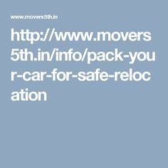 http://www.movers5th.in/info/pack-your-car-for-safe-relocation