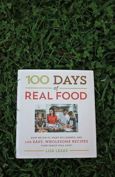 100 Days of Real Food -- I truly loved this book. Recommended!