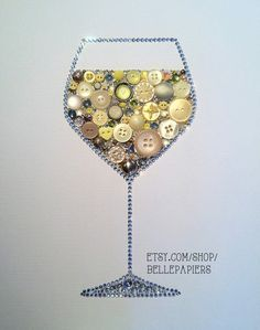 Wine Lovers Button Art Wine Glass Decoration White Wine Art Button Wine Glass Swarovski Crystals on Etsy, $174.00