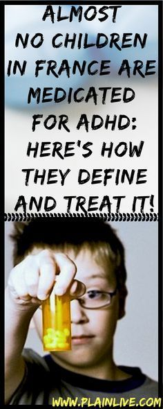 Almost No Children in France are Medicated for ADHD: Here's How They Define and Treat it!Almost No Children in France are Medicated for ADHD: Here's How They Define and Treat it! » Plain Live