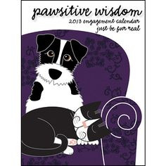 Pawsitive Wisdom Small Engagement Calendar: Artist Stephanie Haller speaks for our animals in pages that leave us purring with contentment and wishing we had tails to wag. This calendar features one week per page, beginning with Monday. The perfect size for pockets, purses or briefcases.  http://www.calendars.com/Inspirational-Quotes/Pawsitive-Wisdom-2013-Small-Engagement-Calendar/prod201300005601/?categoryId=cat00352=cat00352
