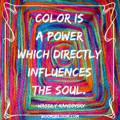 Color is a power which directly influences the soul. Art Quotes Creativity Quotes #Creativity #Art #Music #Writing #Quotes