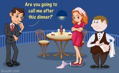 Funny Questions to Ask a Girl - Are you going to call me after this dinner?
