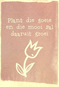 Afrikaanse Inspirerende Gedagtes  Wyshede Sign Quotes, Cute Quotes, Bible Quotes, Words Quotes, Wise Words, Motivational Quotes, Afrikaanse Quotes, Inspirational Words Of Wisdom, Word Art