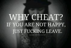 Cheaters don't cheat because they're not happy. They cheat cuz they can. Cheating Quotes, Flirting Quotes, True Quotes, Sarcastic Quotes, Daily Quotes, True Sayings, Funny Qoutes, Random Quotes, It's Funny