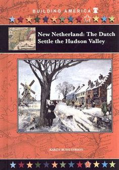 New Netherland: The Dutch Settle the Hudson Valley