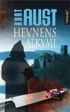 """Hevnens alkymi"" av Kurt Aust"