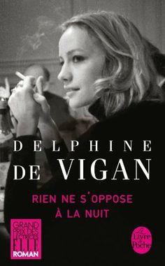 Rien ne s'oppose à la nuit de Delphine Vigan (de),