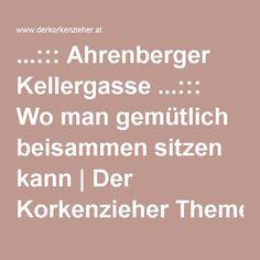 ...::: Ahrenberger Kellergasse ...::: Wo man gemütlich beisammen sitzen kann   Der Korkenzieher Themenweg Austria, Places, Corks, Basement, Lugares