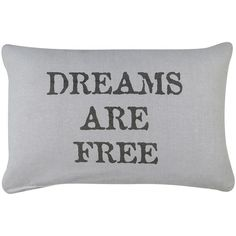 Park B. Smith ''Dreams Are Free'' Throw Pillow (Grey) ($36) ❤ liked on Polyvore featuring home, home decor, throw pillows, pillows, fillers, misc, bedroom, grey, grey accent pillows and gray throw pillows