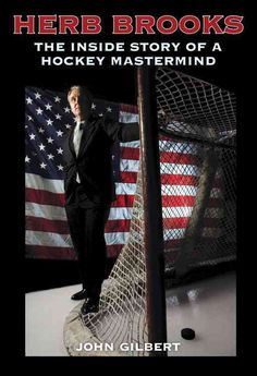 hockey teams victory at the 1980 Olympics was a Miracle on Ice--a miracle largely brought about by Herb Brooks, the legendary coach who forged that invincible team. Stars Hockey, Hockey Mom, Hockey Teams, Hockey Players, Soccer, Descente Ski, Protection Moto, Course Moto, John Gilbert