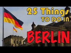 25 Things to do in Berlin | Top Attractions Travel Guide