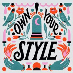 Own Your Style . Heres my entry for this weeks The prompt was to letter the phrase Own your style in your very own style. I dont like talking about my own style. But I love to play with colors letterforms and illustrations. Typography Inspiration, Typography Design, Hand Lettering Quotes, Typography Quotes, Cute Illustration, Art Inspo, Artsy, Prompt, Instagram