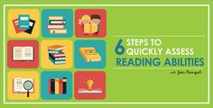 6 Steps to Quickly Assess Reading Abilities