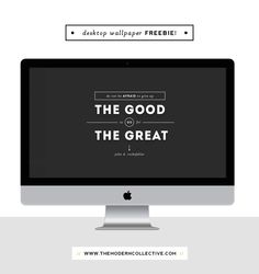 FREE Desktop Wallpaper // Go for the Great | The Modern Collective