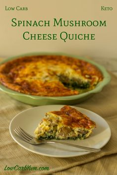 This low carb spinach mushroom cheese quiche is quick and easy to prepare when you don't have a lot of time for dinner. Can be made with or without a crust. Keto LCHF Banting recipe