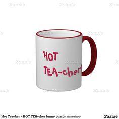 Hot #Teacher - HOT TEA-cher funny #pun Two-Tone #Coffee Mug #sold on #zazzle
