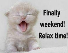 Finally weekend!