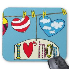 I love you, mom. Mousepad