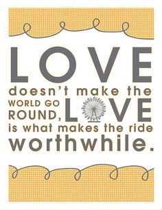 Love makes the ride worthwhile.  Free printable art print.