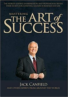 Mastering the Art of Success By Jack Canfield Steven L. Blue and others The Law of Attraction is a well-known phenomenon. Many people feel that living a life expecting positive results will reap great rewards and success. Mastering the Art of Success i Fitness Nutrition, Proper Nutrition, Jack Canfield, Positive Messages, Five Star, Law Of Attraction, Self Help, Libra, No Response