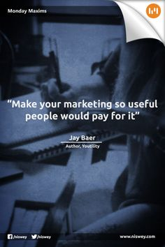 """""""Make your marketing so useful, people would pay for it."""" - Jay Baer #MarketingTips #Marketing #MondayMaxims"""
