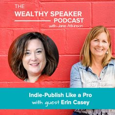 Indie-Publish Like a Pro with Erin Casey - Jane Atkinson Success Magazine, Anne Lamott, Like A Pro, Public Speaking, Self Publishing, Get Started, Indie, Interview, Author