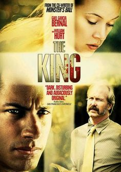 The King (2005) After serving time in the Navy, 21-year-old Elvis decides to look up the father who abandoned him as a child, only to find him working as a small-town pastor with a new wife and two teenage children. While his father is unwilling to disrupt his life to reconcile with his son, Elvis refuses to be ignored, taking drastic measures to insert himself into the family. Gael García Bernal, William Hurt, Laura Harring...TS
