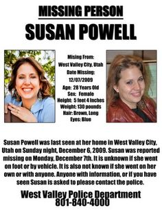 Susan Powell has been missing from West Valley City Utah since 12/6/09.