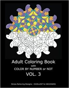 Adult Coloring Book With Color By Number or Not (Volume 3) #bookfans #books #coloringbook    https://www.amazon.com/dp/1534812229/   When it is time to relax and unwind from the activities of the day there is simply nothing better than a cup of hot cocoa and your favorite coloring pencils and books. With the explosion of interest in adult coloring books adults of all ages have been able to rediscover the joys of exploring their creative minds. However some of us never really mastered the art…
