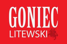Goniec Litewski is a magazine published monthly by Poles living in Lithuania, Latvia and Belarus. Lithuania, Poland, To Reach, Magazine, Link, Projects, Magazines, Ignition Coil, Tile Projects