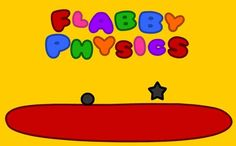 Flabby Physics--this exemplifies how a preschooler teaches himself to use the computer